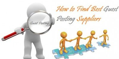 Tips: How to Find Best Guest Posting Suppliers – Guest Posting